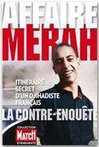 Couverture du livre « Affaire Merah, la contre-enquête » de Paris Match aux éditions Filipacchi