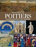 Couverture du livre « Histoire de Poitiers » de Jacques Pasquier et Jean Hiernard aux éditions Geste