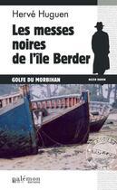 Couverture du livre « Les messes noires de l'île Berder » de Herve Huguen aux éditions Palemon