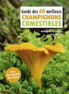 Couverture du livre « Guide des 60 meilleurs champignons comestibles » de Pierre Roux et Guillaume Eyssartier aux éditions Belin