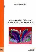 Couverture du livre « Annales du capes interne de mathematiques 2009 a 2011 » de Dany-Jack Mercier aux éditions Publibook
