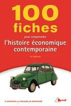 Couverture du livre « 100 fiches pour comprendre l'histoire économique contemporaine (5e édition) » de Marc Montousse et Arcangelo Figliuzzi et Serge D' Agostino aux éditions Breal