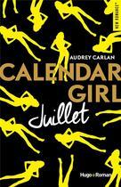 Couverture du livre « Calendar girl ; juillet » de Audrey Carlan aux éditions Hugo