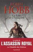 Couverture du livre « Le fou et l'assassin » de Robin Hobb aux éditions Pygmalion