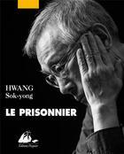 Couverture du livre « Le prisonnier » de Sok-Yong Hwang aux éditions Picquier