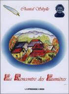 Couverture du livre « La rencontre des lumières » de Chantal Sybille aux éditions Presses Du Midi