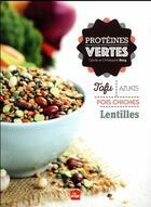 Couverture du livre « Protéines vertes » de Christophe Berg et Cecile Berg aux éditions La Plage