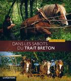 Couverture du livre « Dans les sabots du trait breton » de Cyrille Maguer aux éditions Liv'editions