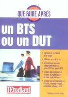 Couverture du livre « Que Faire Apres Un Bts Ou Un Dut (Edition 2006-2007) » de Collectif aux éditions L'etudiant