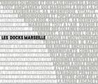 Couverture du livre « Les docks de Marseille » de Collectif aux éditions Archives D'architecture Moderne