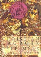 Couverture du livre « Christian Lacroix pêle-mêle » de Lacroix/Mauries aux éditions Thames And Hudson