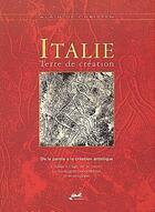 Couverture du livre « Italie, terre de création t.1 ; de la parole à la création artistique » de Alain De Christen aux éditions Isoete