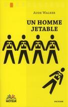 Couverture du livre « Un homme jetable » de Aude Walker aux éditions Du Moteur