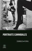 Couverture du livre « Portraits cannibales » de Dominique Forma aux éditions Marest
