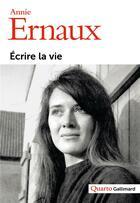 Couverture du livre « Écrire la vie » de Annie Ernaux aux éditions Gallimard