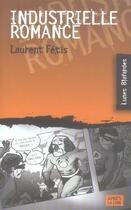 Couverture du livre « Industrielle romance » de Laurent Fetis aux éditions Apres La Lune