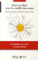 Couverture du livre « Pour en finir avec le conflit des sexes ; un homme sur deux est une femme » de Karine Lambert et Pierre-Francois Astor aux éditions Du Palio