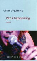 Couverture du livre « Paris happening » de Olivier Jacquemond aux éditions Mercure De France