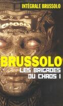 Couverture du livre « Les brigades du chaos t.1 » de Brussolo-S aux éditions Vauvenargues