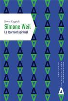 Couverture du livre « Simone Weil, le tournant spirituel » de Kevin Cappelli aux éditions Apogee