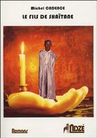 Couverture du livre « Le fils de shaitane » de Michel Cadence aux éditions Ndze