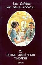 Couverture du livre « Quand l'amitié se fait tendresse » de Marie-Therese aux éditions Elor