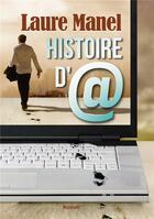 Couverture du livre « Histoire d'@ » de Laure Manel aux éditions Bookelis