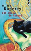 Couverture du livre « Les chats de hasard » de Anny Duperey aux éditions Points