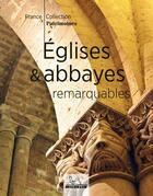 Couverture du livre « Églises et abbayes remarquables » de Collectif Michelin aux éditions Michelin