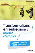 Couverture du livre « Transformations en entreprise : modes d'emploi » de Charles Vincent aux éditions Afnor