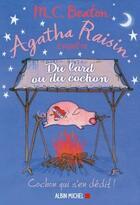 Couverture du livre « Agatha Raisin enquête T.22 ; du lard ou du cochon » de Beaton Mc aux éditions Albin Michel