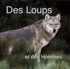 Couverture du livre « Des loups et des hommes » de Bernard Dumort et Gerard Lecomte aux éditions Nouvelles Presses Du Languedoc