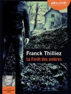 Couverture du livre « La foret des ombres - livre audio 1 cd mp3 » de Franck Thilliez aux éditions Audiolib