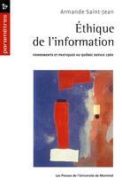 Couverture du livre « Éthique de l'information ; fondements et pratiques au Québec depuis 1960 » de Armande Saint-Jean aux éditions Pu De Montreal