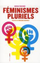 Couverture du livre « Féminismes pluriels » de Nicole Van Enis aux éditions Aden Belgique