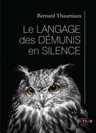 Couverture du livre « Le langage des démunis en silence » de Bernard Thaumiaux aux éditions Persee