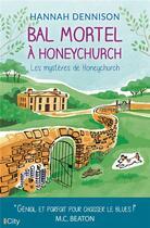 Couverture du livre « Bal mortel à Honeychurch ; les mystères de Honeychurch » de Hannah Dennison aux éditions City