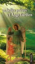 Couverture du livre « Les belles prières à l'Ange gardien » de Marc Lorient aux éditions Benedictines