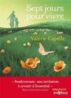 Couverture du livre « Sept jours pour vivre » de Valerie Capelle aux éditions Jouvence