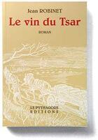 Couverture du livre « Le vin du tsar » de Jean Robinet aux éditions Le Pythagore