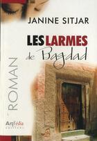 Couverture du livre « Les larmes de Bagdad » de Janine Sitjar aux éditions Arphilvolis