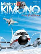 Couverture du livre « Missions Kimono T.18 ; El « Chino » » de Jean-Yves Brouard et Francis Nicole aux éditions Jyb Aventures