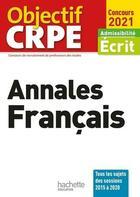 Couverture du livre « Objectif crpe annales francais 2021 » de Bourhis aux éditions Hachette Education