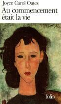 Couverture du livre « Au commencement était la vie » de Joyce Carol Oates aux éditions Gallimard