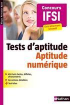 Couverture du livre « Concours d'entrée en IFSI ; tests psychotechnique t.2 ; aptitude numérique » de Elisabeth Simonin aux éditions Nathan