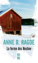 Couverture du livre « La ferme des Neshov » de Anne Birkefeldt Ragde aux éditions 10/18