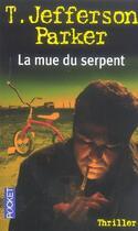 Couverture du livre « La Mue Du Serpent » de T. Jefferson Parker aux éditions Pocket