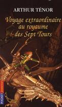 Couverture du livre « Voyage extraordinaire au Royaume des sept tours » de Arthur Tenor aux éditions Pocket Jeunesse