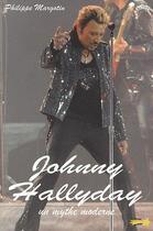 Couverture du livre « Johnny Hallyday, un mythe moderne » de Philippe Margotin aux éditions Etoiles