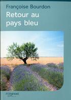 Couverture du livre « Retour Au Pays Bleu » de Bourdon aux éditions Feryane